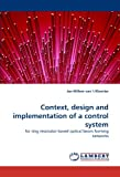 Context, Design and Implementation of a Control System, Jan-Willem Van 'T Klooster, 3838367596