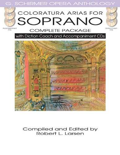 Coloratura Arias for Soprano - Complete Package: with Diction Coach and Accompaniment CDs (G. Schirmer Opera Anthology)