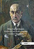 "Marion Deshmukh, ""Max Liebermann: Modern Art and Modern Germany"" (Routledge, 2015)"