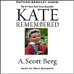 Kate Remembered | A. Scott Berg