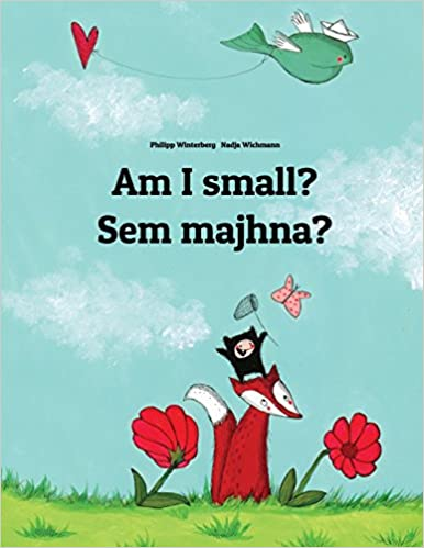 Am I small? Sem majhna?: Childrens Picture Book English-Slovenian (Bilingual Edition)