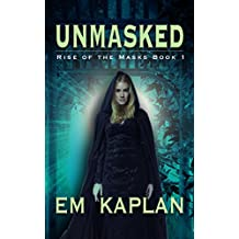 Unmasked (Rise of the Masks Book 1)