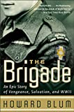 The Brigade: An Epic Story of