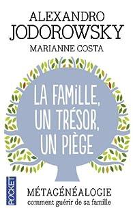 La famille, un trésor, un piège par Alejandro Jodorowsky