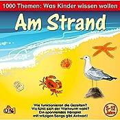 Am Strand (1000 Themen - Was Kinder wissen wollen) | Angela Lenz
