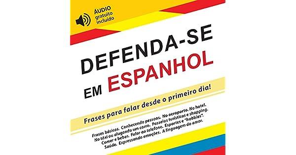 Defenda Se Em Espanhol Frases Para Falar Desde O Primeiro Dia