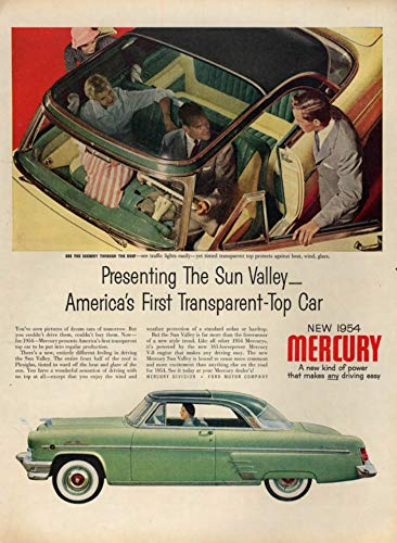 Presenting the Mercury Sun Valley - America's 1st Transparent Car Top ad 1954 L