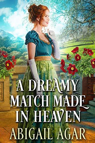 A Dreamy Match Made in Heaven: A Historical Regency Romance Book