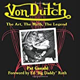 Von Dutch: The Art, the Myth, the Legend (Cartech)