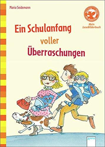 Ein Schulanfang voller Überraschungen: Mein LeseBilderbuch (Der Bücherbär - Mein LeseBilderbuch)