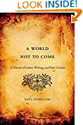 #10: A World Not to Come: A History of Latino Writing and Print Culture
