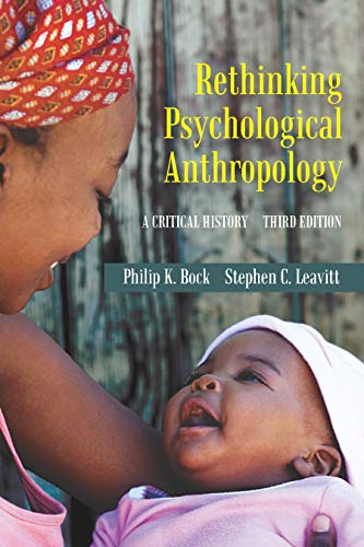 Rethinking Psychological Anthropology: A Critical History, Third Edition