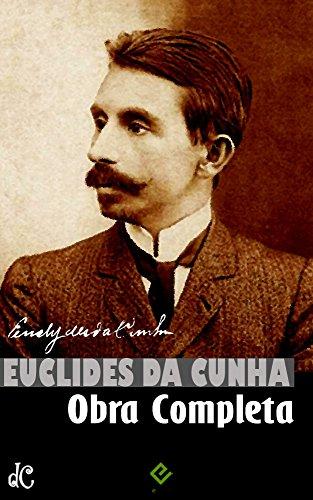 """Obra Completa de Euclides da Cunha: Volume Único. Inclui """"Os Sertões"""", """"A Nossa Vendeia"""", """"Canudos: Diário de uma expedição"""","""