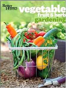 Better Homes And Gardens Vegetable Fruit Herb Gardening