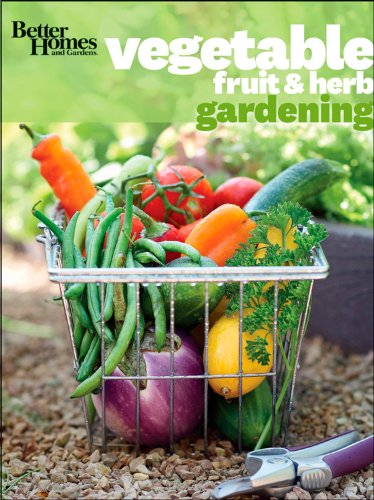 Better Homes and Gardens Vegetable, Fruit & Herb Gardening (Better Homes and Gardens Gardening)