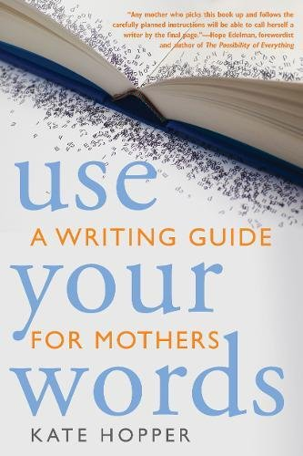 Use Your Words Writing Mothers