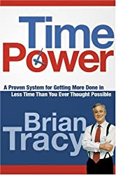 [(Time Power: A Proven System for Getting More Done in Less Time Than You Ever Thought Possible)] [by: Brian Tracy]