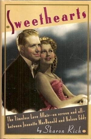 Sweethearts: The Timeless Love Affair- On-screen and Off- Between Jeanette MacDonald and Nelson Eddy Nelson Eddy Films