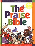 The Praise Bible: 52 Bible Stories for Enjoying God's Goodness and Greatness