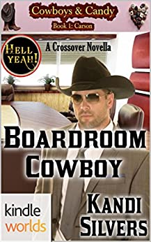 Hell Yeah!: Boardroom Cowboy (Kindle Worlds Novella) (Cowboys & Candy Book 1) by [Silvers, Kandi]