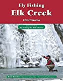 Fly Fishing Elk Creek, Pennsylvania: An Excerpt from Fly Fishing the Mid-Atlantic
