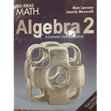 BIG IDEAS MATH Algebra 2: Common Core Teacher Edition 2015
