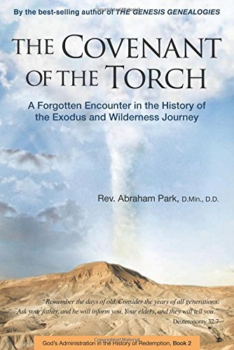 Covenant of the Torch: A Forgotten Encounter in the History of the Exodus and Wilderness Journey (Book 2) (History Of Redemption)