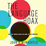 The Language Hoax: Why the World Looks the Same in Any Language | John H. McWhorter