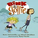 Bink & Gollie Audiobook by Kate DiCamillo, Alison McGhee Narrated by Kate Micucci, Riki Lindhome