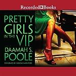 Pretty Girls in the VIP | Daaimah Poole