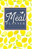 #6: Meal Planner: Track And Plan Your Meals Weekly (52 Week Food Planner / Diary / Log / Journal / Calendar): Meal Prep And Planning Grocery List