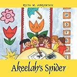 Akeelah's Spider, Ruth M. Abramsen, 1598004409