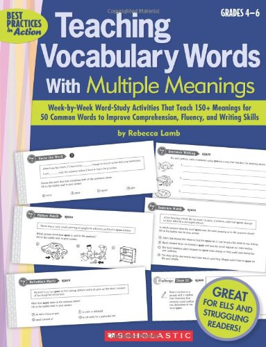 Teaching Vocabulary Words With Multiple Meanings (Grades 4–6): Week-by-Week Word-Study Activities That Teach 150+ Meanings for 50 Common Words to ... and Writing Skills (Best Practices in Action)
