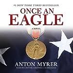 Once an Eagle: A Novel | Anton Myrer