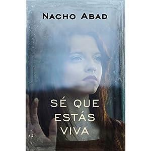 Sé que estás viva de Nacho Abad