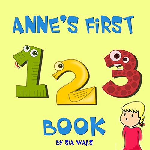 Download Anne's First 123 Book: Learning book for toddlers, pre-schoolers and young children – Counting from 1 to 10 (Illustrated books for children) Pdf