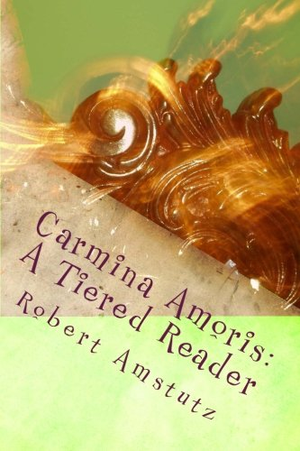 Carmina Amoris: Pars Prima (A Tiered Reader) (Volume - Platform Tiered