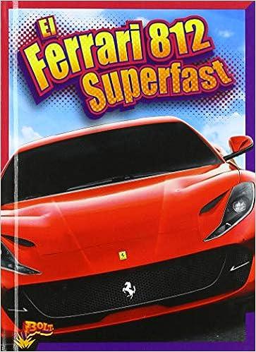 El Ferrari 812 Superfast Coches Epicos Amazon De Peterson Megan Cooley Fremdsprachige Bücher