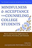 Mindfulness and Acceptance for Counseling College Students: Theory and Practical Applications for Intervention, Prevention, and Outreach (Paperback)