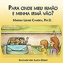 Para onde meu irmão e minha irmã vão?: Uma estória para as crianças mais novas nas famílias recasadas e recompostas (Portuguese Edition)