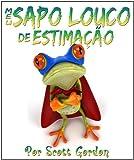 Meu Sapo Louco de Estimação (My Crazy Pet Frog) (Portuguese Edition)