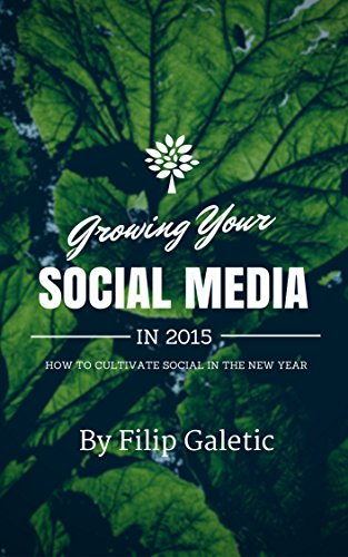 Growing Your Social Media In 2015: How to Cultivate Social in the New Year