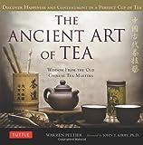The Ancient Art of Tea, Warren Peltier, 0804841535