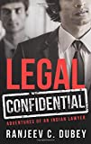 Legal Confidential: Adventures of an Indian Lawyer