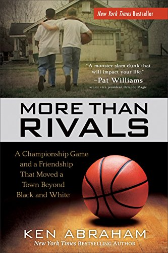 More Than Rivals: A Championship Game and a Friendship That Moved a Town Beyond Black and - East Mall Town
