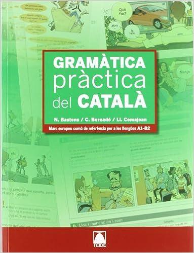 Gramàtica Pràctica Del Català - Ed. 2011 por Núria Bastons Villalonga epub