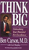 img - for Think Big- Unleashing Your Potential for Excellence by M.D.,Ben Carson . [1996] Paperback book / textbook / text book