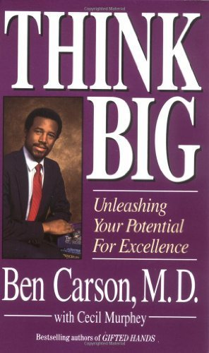 Think Big- Unleashing Your Potential for Excellence by M.D.,Ben Carson . [1996] Paperback