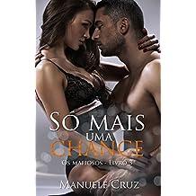 Só mais uma chance - Série Os mafiosos (Livro 3)