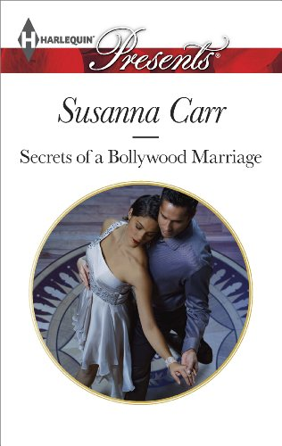 Secrets of a Bollywood Marriage (Harlequin Presents) (Secrets Of A Bollywood Marriage)